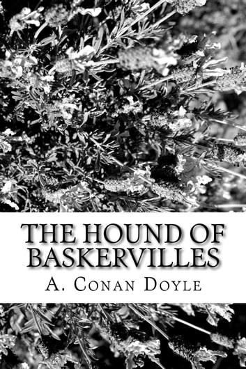 The Hound of Baskervilles (Illustrated Edition) ebook by A. Conan Doyle
