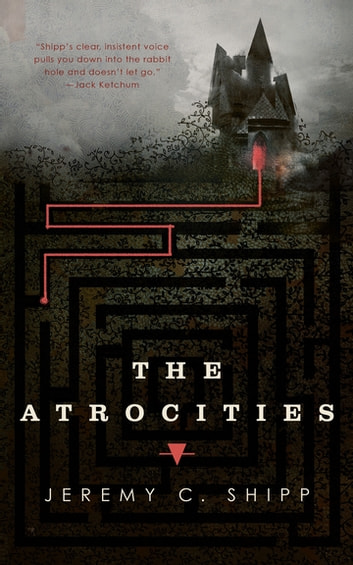 The Atrocities ebook by Jeremy C. Shipp