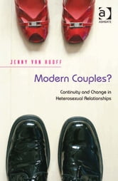 Modern Couples? - Continuity and Change in Heterosexual Relationships ebook by Dr Jenny van Hooff