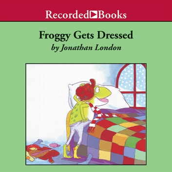 Froggy Gets Dressed audiobook by Jonathan London
