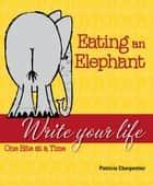 Eating an Elephant ebook by Patricia Charpentier