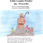 Little Lambs Ponder the Proverbs ebook by Carol Movrich Gedde