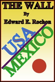 The Wall ebook by Edward E. Rochon