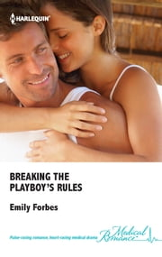 Breaking the Playboy's Rules ebook by Emily Forbes