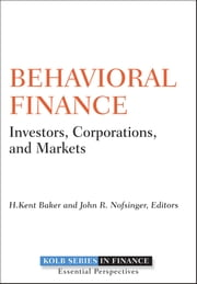 Behavioral Finance - Investors, Corporations, and Markets ebook by H. Kent Baker,John R. Nofsinger