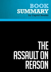 Summary of The Assault on Reason - Al Gore ebook by Capitol Reader