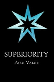 Superiority ebook by Pako Valor
