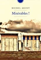Misérables ! ebook by Michel Quint