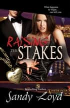 Raising The Stakes ebook by Sandy Loyd