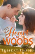 Heart of the Woods ebook by Tuesday Embers, Mary E. Twomey