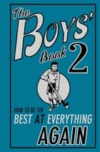 The Boys' Book 2 - How to Be the Best at Everything Again ebook by Martin Oliver