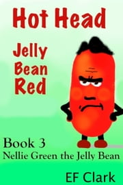 Hot Head Jelly Bean Red ebook by EF Clark
