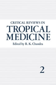 Critical Reviews in Tropical Medicine - Volume 2 ebook by R.K. Chandra
