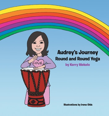 Audrey's Journey - Round and Round Yoga ebook by Kerry Alison Wekelo
