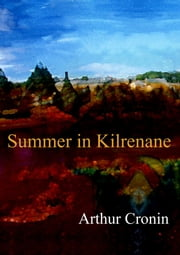 Summer in Kilrenane ebook by Arthur Cronin