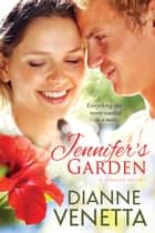 Jennifer's Garden ebook by Dianne Venetta