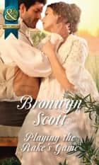 Playing the Rake's Game (Mills & Boon Historical) (Rakes of the Caribbean, Book 2) ebook by Bronwyn Scott