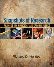 Snapshots of Research - Readings in Criminology and Criminal Justice ebook by Richard (Rick) D. Hartley