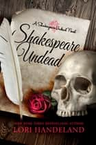 Shakespeare Undead - A Sexy Shakespearean Era Paranormal Mash-up of Romeo and Juliet ebook by