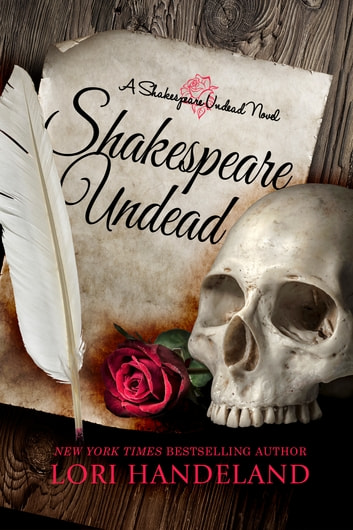 Shakespeare Undead - A Sexy Shakespearean Era Paranormal Mash-up of Romeo and Juliet ebook by Lori Handeland