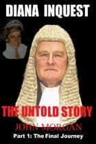Diana Inquest: The Untold Story ebook by John Morgan