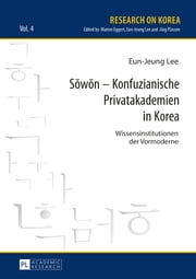 Sŏwŏn - Konfuzianische Privatakademien in Korea ebook by Eun-Jeung Lee