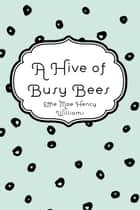 A Hive of Busy Bees ebook by Effie Mae Hency Williams