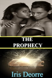 The Prophecy - Ivy, Sophia & Stefano Vampire Series, #2 ebook by Iris  Deorre