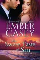 The Sweet Taste of Sin - A Hollywood Romance eBook by Ember Casey