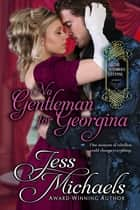 No Gentleman for Georgina ebook by Jess Michaels