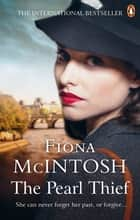 The Pearl Thief - A sweeping, epic story of love and betrayal ebook by Fiona McIntosh