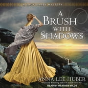 A Brush With Shadows audiobook by Anna Lee Huber