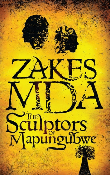 The Sculptors of Mapungubwe ebook by Zakes Mda