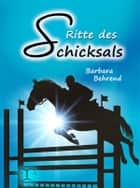 Ritte des Schicksals ebook by Barbara Behrend
