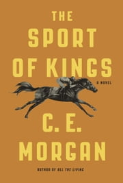 The Sport of Kings ebook by C.E. Morgan
