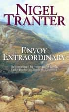 Envoy Extraordinary ebook by Nigel Tranter