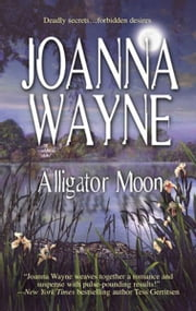 Alligator Moon ebook by Joanna Wayne