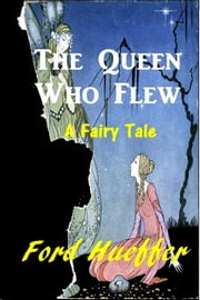 The Queen Who Flew ebook by Ford Hueffer