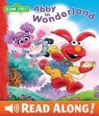Abby in Wonderland (Sesame Street Series) ebook by Bonnie Brooke, Tom Brannon