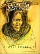 Show Me Don't Tell Me ebooks: Book Sixteen - The Female Portrait ebook by Allan Brandon Hill