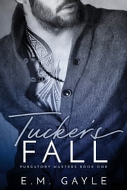 Tucker's Fall ebook by E.M. Gayle, Eliza Gayle