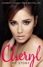 Cheryl: My Story ebook by Cheryl
