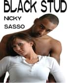 Black Stud: Erotic story ebook by Nicky Sasso