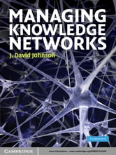 Managing Knowledge Networks ebook by J. David Johnson