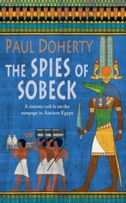 The Spies of Sobeck ebook by Paul Doherty