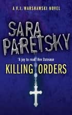 Killing Orders - V.I. Warshawski 3 電子書 by Sara Paretsky