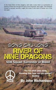 River of Nine Dragons - SOB Squad-Surrender or Bleed ebook by John Richardson