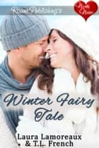 Winter Fairy Tale ebook by Laura Lamoreaux, TL French