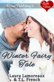 Winter Fairy Tale ebook by Laura Lamoreaux,TL French