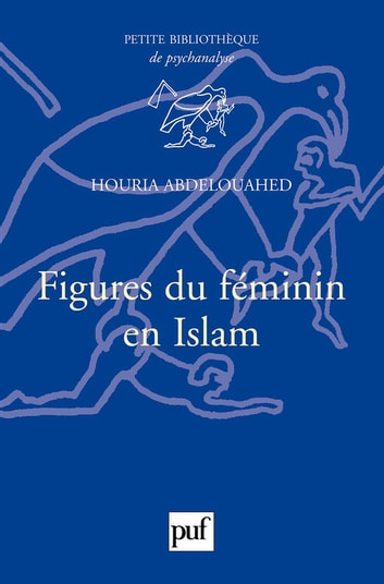 Figures du féminin en Islam ebook by Houria Abdelouahed